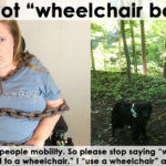 "Please Stop Saying ""Wheelchair Bound"""